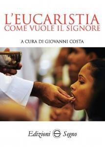 Copertina di 'L' Eucaristia come vuole il Signore'
