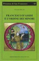 Francesco d'Assisi e l'Ordine dei minori - Miccoli Giovanni