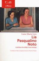 Lia Pasqualino Noto. L'artista che sfidò il suo tempo - Leto Luisa Maria