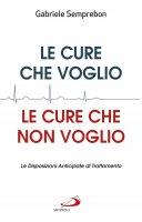 Le cure che voglio, le cure che non voglio - Gabriele Semprebon