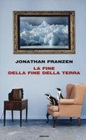 La fine della fine della terra - Franzen Jonathan