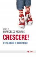 Crescere! - Francesco Morace