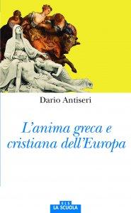 Copertina di 'L' anima greca e cristiana dell'Europa'