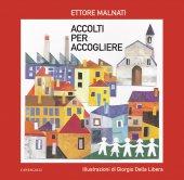 Accolti per accogliere - Ettore Malnati