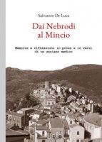 Dai Nebrodi al Mincio. Memorie e riflessioni in prosa e in versi di un anziano medico - De Luca Salvatore
