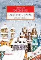 Racconti di Natale. Ediz. integrale - Dickens Charles