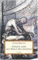 Cinque anni all'isola del diavolo - Dreyfus Alfred