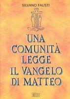 Una comunità legge il Vangelo di Matteo - Fausti Silvano