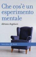 Che cos'è un esperimento mentale - Angelucci Adriano