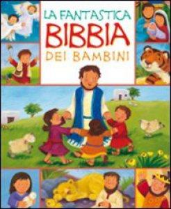 Copertina di 'La fantastica Bibbia dei bambini'