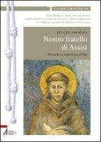 Nostro fratello di Assisi - Ignacio Larranaga