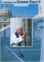 Preghiamo con Giovanni Paolo II