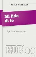 Mi fido di te - Paolo Tondelli