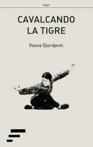 Copertina di 'Cavalcando la tigre'