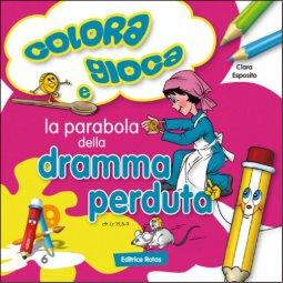 Copertina di 'La parabola della dramma perduta. Colora e gioca'