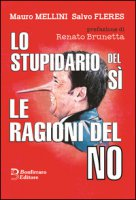 Lo stupidario del sì e le ragione del no! - Mellini Mauro, Fleres Salvo