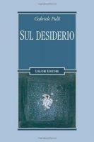 Sul desiderio - Pulli Gabriele