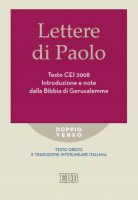 Lettere di Paolo. Testo CEI 2008. Introduzione e note dalla Bibbia di Gerusalemme. Testo greco e traduzione interlineare itali
