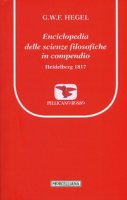 Enciclopedia delle scienze filosofiche in compendio - Georg Wilhelm Friedric Hegel