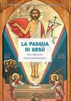 La Pasqua di Gesù. Arte e religione. Guida e schede operative - Maria Franca Tricarico