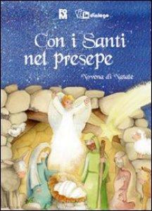 Copertina di 'Con i santi nel presepe. Novena di Natale'