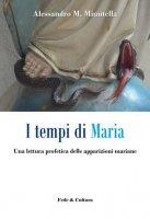 Tempi di Maria - Alessandro M. Minutella