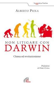 Copertina di 'Non litigare con Darwin. Chiesa ed evoluzionismo'