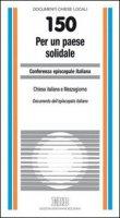 Per un Paese solidale. Chiesa italiana e Mezzogiorno. Documento dell'Episcopato italiano - Conferenza Episcopale Italiana