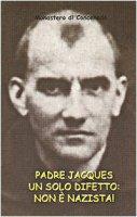 Padre Jacques un solo difetto: non è nazista!