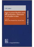 Saggio di questioni filosofiche estratte dalla giurisprudenza e dissertazione sui casi perplessi in diritto - Gottfried W. Leibniz