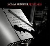 Note di luce. Viaggio nell'anima del Teatro Massimo Bellini. - Carmelo Bongiorno