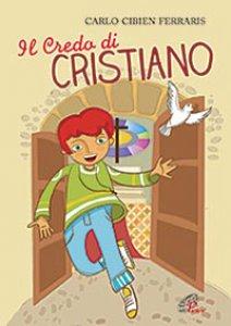 Copertina di 'Il credo di Cristiano'