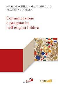 Copertina di 'Comunicazione e pragmatica nell'esegesi biblica'