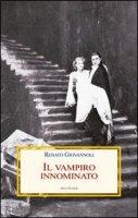 Il vampiro innominato. Il «Caso Manzoni-Dracula» e altri casi di vampirismo letterario - Giovannoli Renato