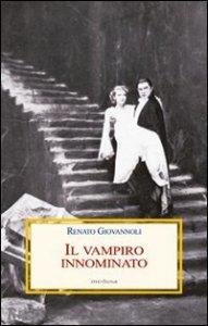 Copertina di 'Il vampiro innominato. Il «Caso Manzoni-Dracula» e altri casi di vampirismo letterario'