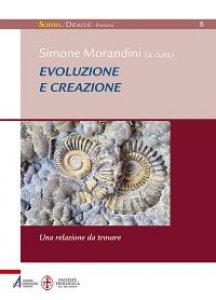 Copertina di 'Evoluzione e creazione. Una relazione da ritrovare'