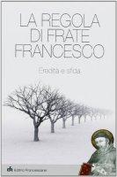 La regola di Frate Francesco - Maranesi Pietro