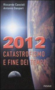 Copertina di '2012. Catastrofismo e fine dei tempi'