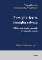 Famiglia ferita, famiglia salvata - Paolo Gentili, Francesco Giosuè Voltaggio