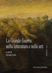 Copertina di 'La grande guerra nella letteratura e nelle arti'