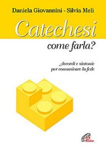 Copertina di 'Catechesi..come farla ?'