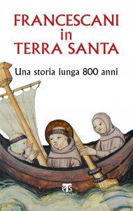 Copertina di 'Francescani in Terra Santa'