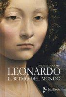 Leonardo. Il ritmo del mondo - Arasse Daniel