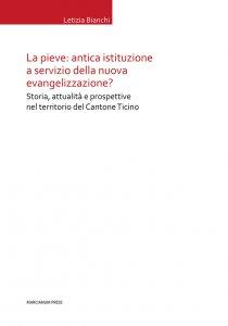 Copertina di 'La pieve: antica istituzione a servizio della nuova evangelizzazione?'