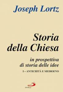 Copertina di 'Storia della Chiesa in prospettiva di storia delle idee - Vol.I'