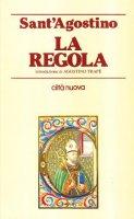 La regola - Agostino (sant')