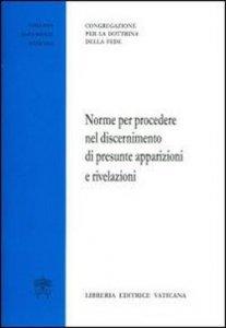 Copertina di 'Norme per procedere nel discernimento di presunte apparizioni e rivelazioni'