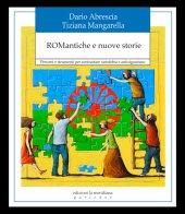 ROMantiche e nuove storie - Dario Abrescia , Tiziana Mangarella