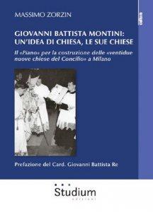 Copertina di 'Giovanni Battista Montini: un'idea di Chiesa, le sue chiese'