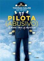 Pilota (abusivo). 13 anni tra le nuvole - Salme Thomas, Watt Tom